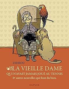 """Afficher """"La vieille dame qui n'avait jamais joué au tennis & autres nouvelles qui font du bien"""""""