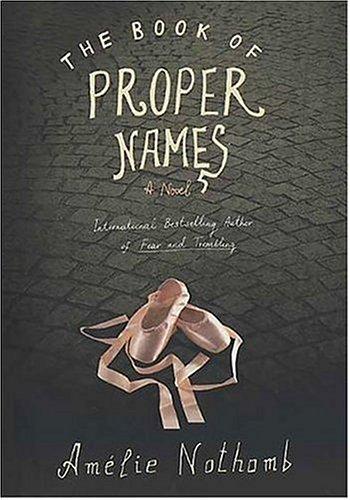 The Book of Proper Names : A Novel