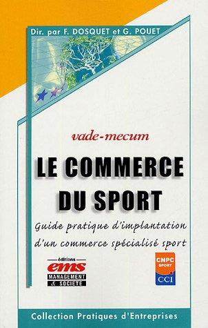 Le commerce du sport : Guide pratique d'implantation d'un commerce spécialisé sport