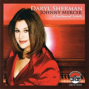 johnny mercer a centennial tribute daryl sherman musique. Black Bedroom Furniture Sets. Home Design Ideas