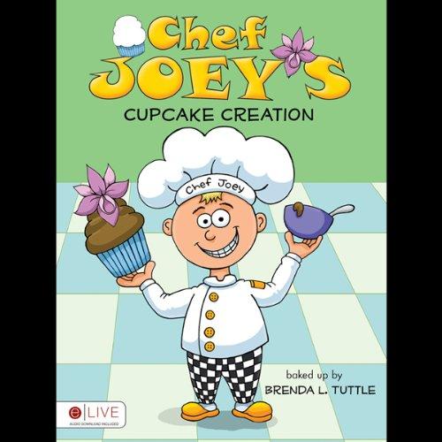 Chef Joey's Cupcake Creation  Audiolibri