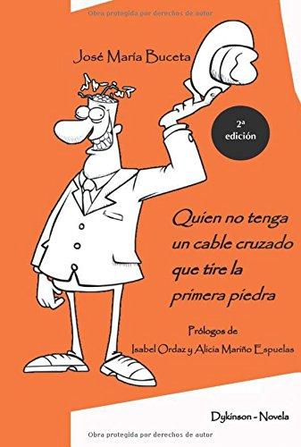 Quién no tenga un cable cruzado que tire la primera piedra (2ª ed.) por Jose Maria Buceta