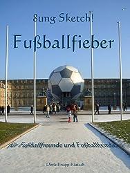 Fußballfieber - Sketch für Fußballfreunde und Fußballfeinde (8ung Sketch! 1)