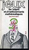 Jeux de l'esprit et divertissements mathématiques