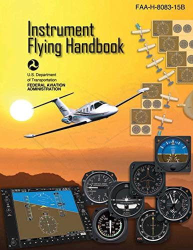 Instrument Flying Handbook (Federal Aviation Administration): FAA-H-8083-15B (English Edition) por Federal Aviation Administration