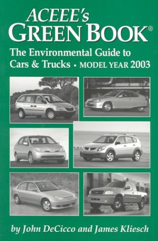 Aceee\'s Green Book: The Environmental Guide to Cars and Trucks, Model Year 2003