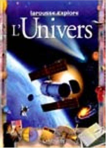 L'Univers - Larousse Explore par Alan Dyer