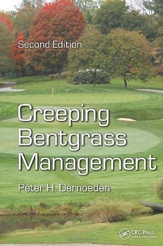 Creeping Bentgrass Management, Second Edition by Peter H. Dernoeden (2012-07-13)