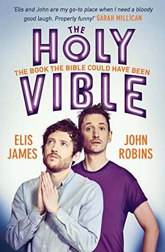 Elis and John Present the Holy Vible: The Book The Bible Could Have Been (English Edition) por Elis James