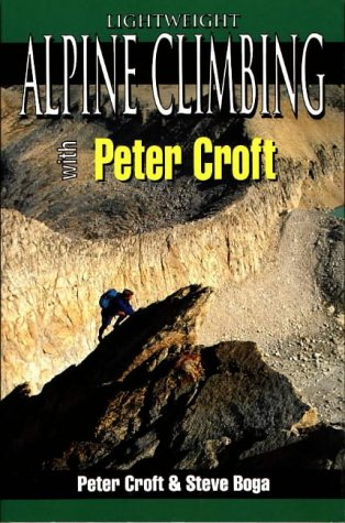 Download Read Lightweight Alpine Climbing With Peter Croft
