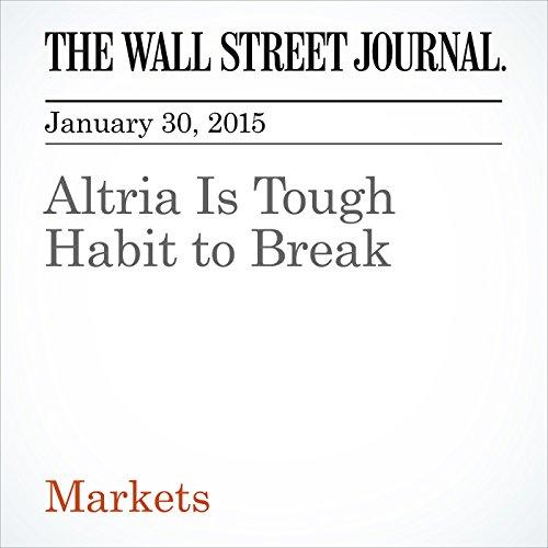 altria-is-tough-habit-to-break