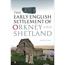 Early English Settlement of Orkney and Shetland, The