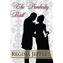 The Pemberley Ball: A Pride and Prejudice Vagary Novella
