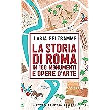 La storia di Roma in 100 monumenti e opere d'arte (eNewton Saggistica) (Italian Edition)