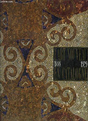 L'art nouveau en Catalogne : 1888-1929