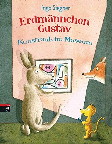 Erdmännchen Gustav: Kunstraub im Museum (Die Erdmännchen Gustav-Bücher 6)