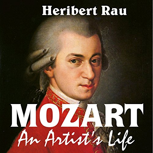 Mozart, An Artist's Life (English Edition)