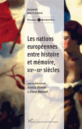Les nations europennes entre histoire et mmoire, XIX-XXe sicles