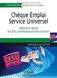 Chèque Emploi Service Universel : Mettre en place le CESU préfinancé et bien l'utiliser (Livres Outils)...