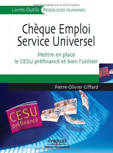 Chque Emploi Service Universel : Mettre en place le CESU prfinanc et bien l'utiliser