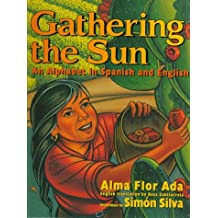 Gathering the Sun: An A B C in Spanish and English