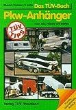TÜV Tips PKW-Anhänger. Kauf, Bau, Prüfung und Betrieb
