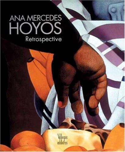 Ana Mercedes Hoyos: Retrospective por Angel Kalenberg