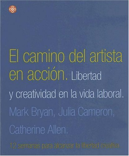 El Camino del Artista en Accion / The Artist's Way at Work (Spanish Edition) by Mark Bryan (2000-08-02)