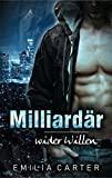 Milliardär wider Willen von Emilia Carter
