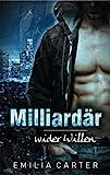 Milliardär wider Willen von Emilia Carter