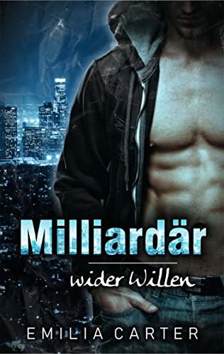 Milliardär wider Willen von [Carter, Emilia]