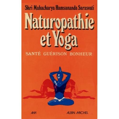 Naturopathie et yoga : sante, guérison, bonheur