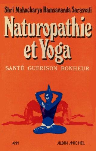 Naturopathie et yoga : sante, guérison, bonheur par Hamsananda S.M.