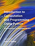 Introduction to Computation and Programming Using Python – with Application to Understanding Data