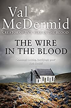 The Wire in the Blood (Tony Hill and Carol Jordan, Book 2) by [McDermid, Val]
