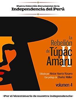 Descargar La rebelión de Túpac Amaru: Volumen 4 Epub Gratis