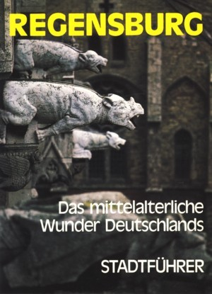 Regensburg. Das mittelalterliche Wunder Deutschlands. ( Deutsche Ausgabe)