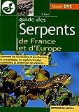 Guide des serpents de France et d'Europe