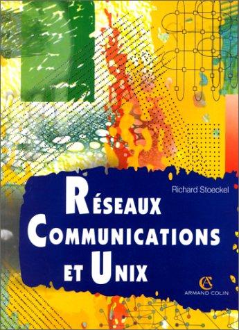 Réseaux communications et UNIX