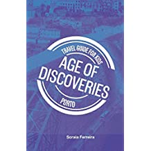 Travel Guide for Kids - Porto - Age of Discoveries (Travel Guide for Kids (English))