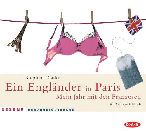 Ein Engländer in Paris. 2 CDs . Mein Jahr mit den Franzosen