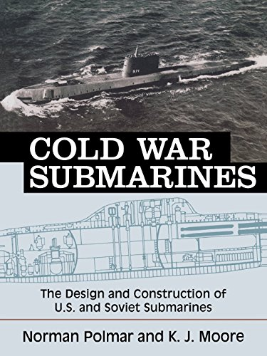 Cold War Submarines: The Design and Construction of U.S. and Soviet Submarines, 1945-2001: U.S. and Soviet Design and Construction por Norman Polmar