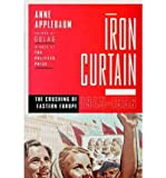 [( Iron Curtain: The Crushing of Eastern Europe, 1944-1956 )] [by: Ms. Anne Applebaum] [Nov-2012]