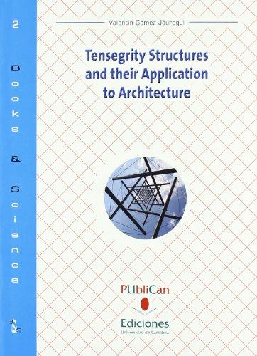 Tensegrity Structures and their Application to Architecture (CUP) por Valentín Gómez Jáuregui