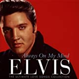 Songtexte von Elvis Presley - Always on My Mind: The Ultimate Love Songs Collection