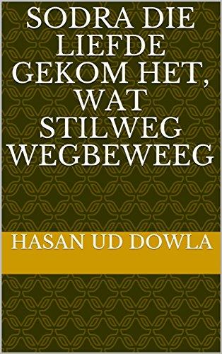 Sodra die liefde gekom het, wat stilweg wegbeweeg (Afrikaans Edition) por Hasan Ud  Dowla