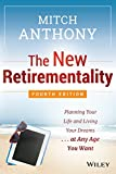 The New Retirementality, Fourth Edition: Planning Your Life and Living Your Dreams...at Any Age You Want