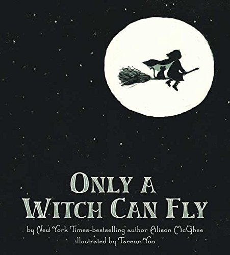 [(Only a Witch Can Fly)] [By (author) Alison McGhee ] published on (August, 2009)