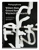 Photographisme, W. Klein, G. Ifert, W. Zamecznik