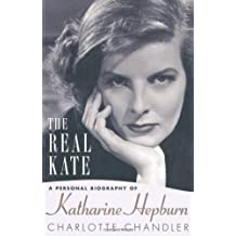 The Real Kate: A Personal Biography of Katharine Hepburn